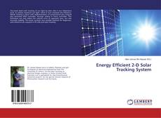 Bookcover of Energy Efficient 2-D Solar Tracking System