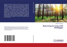 Bookcover of Returning to Jung with Heidegger