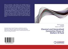 Bookcover of Classical and Generalized Convective Flows of Walters'-B Fluid