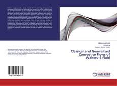 Borítókép a  Classical and Generalized Convective Flows of Walters'-B Fluid - hoz