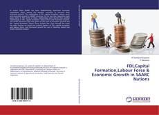Portada del libro de FDI,Capital Formation,Labour Force & Economic Growth in SAARC Nations
