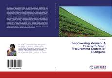 Обложка Empowering Women: A Case with Grain Procurement Centres of Telangana