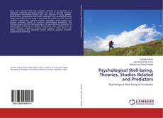 Bookcover of Psychological Well-being, Theories, Studies Related and Predictors