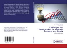 Portada del libro de Challenges and Opportunities for Japanese Economy and Society