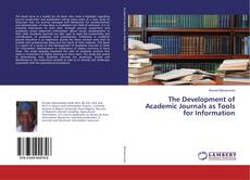 The Development of Academic Journals as Tools for Information的封面