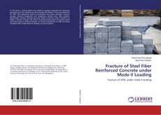 Bookcover of Fracture of Steel Fiber Reinforced Concrete under Mode II Loading