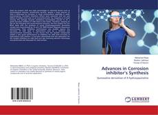 Bookcover of Advances in Corrosion inhibitor's Synthesis