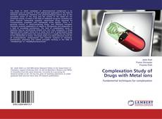 Bookcover of Complexation Study of Drugs with Metal ions