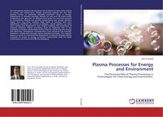 Bookcover of Plasma Processes for Energy and Environment
