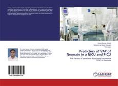Predictors of VAP of Neonate in a NICU and PICU的封面