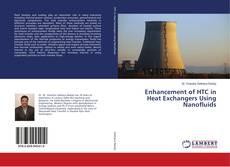 Bookcover of Enhancement of HTC in Heat Exchangers Using Nanofluids