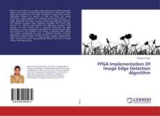 Bookcover of FPGA Implementation Of Image Edge Detection Algorithm
