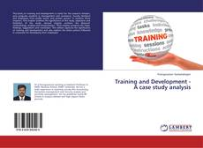 Bookcover of Training and Development - A case study analysis