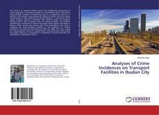 Bookcover of Analyses of Crime Incidences on Transport Facilities in Ibadan City