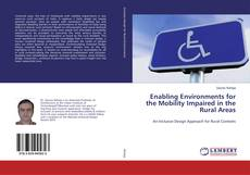 Bookcover of Enabling Environments for the Mobility Impaired in the Rural Areas