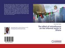 Обложка The effect of microfinance on the informal sector in Ghana