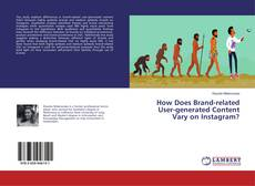 Обложка How Does Brand-related User-generated Content Vary on Instagram?