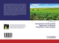 Bookcover of Comparison of US and EU Approach to Biotech Protection: Case analysis