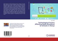 Bookcover of Technological Factors Affecting Radio Broadcast to Schools in Kenya