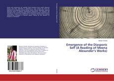 Capa do livro de Emergence of the Diasporic Self (A Reading of Meena Alexander's Works)