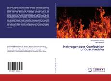 Bookcover of Heterogeneous Combustion of Dust Particles