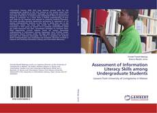 Bookcover of Assessment of Information Literacy Skills among Undergraduate Students