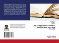 Bookcover of FPGA Implementation of PV Based Hybrid Multilevel Inverter