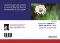 Bookcover of Biochemical Studies on Some Medicinal Plants