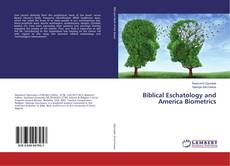 Bookcover of Biblical Eschatology and America Biometrics