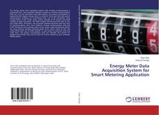 Bookcover of Energy Meter Data Acquisition System for Smart Metering Application