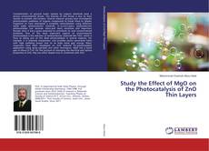 Bookcover of Study the Effect of MgO on the Photocatalysis of ZnO Thin Layers