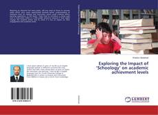 Bookcover of Exploring the Impact of 'Schoology' on academic achievment levels
