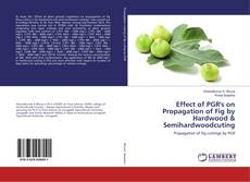 Bookcover of Effect of PGR's on Propagation of Fig by Hardwood & Semihardwoodcuting