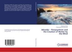 Borítókép a  Advaida – Panpsychism and the Creation of Matter by the Mind - hoz