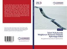 Обложка İslam Hukukunda Mağdurun Rızasının Hukuka Aykırılağa Etkisi