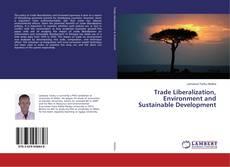 Portada del libro de Trade Liberalization, Environment and Sustainable Development