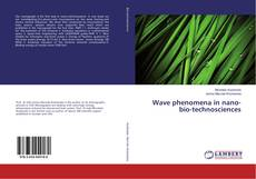 Buchcover von Wave phenomena in nano-bio-technosciences