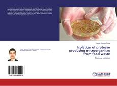 Copertina di Isolation of protease producing microorganism from food waste