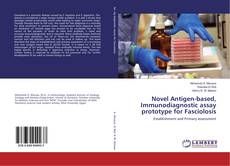 Bookcover of Novel Antigen-based, Immunodiagnostic assay prototype for Fasciolosis