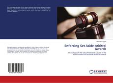 Bookcover of Enforcing Set Aside Arbitral Awards