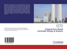 Bookcover of Integral Error Based Controller Design & Analysis