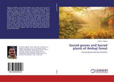Portada del libro de Sacred groves and Sacred plants of Ambaji forest