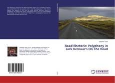 Capa do livro de Road Rhetoric: Polyphony in Jack Kerouac's On The Road