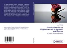 Bookcover of Standardization of dehydration techniques in cut flowers