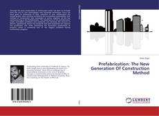 Bookcover of Prefabrication: The New Generation Of Construction Method