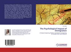 Bookcover of The Psychological Impact of Immigration