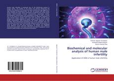 Bookcover of Biochemical and molecular analysis of human male infertility
