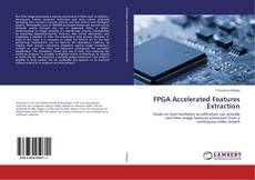 Portada del libro de FPGA Accelerated Features Extraction