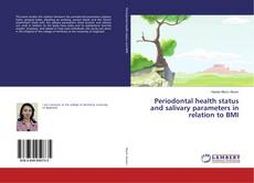 Bookcover of Periodontal health status and salivary parameters in relation to BMI
