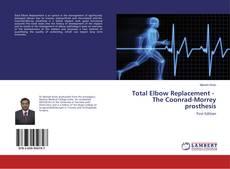 Capa do livro de Total Elbow Replacement - The Coonrad-Morrey prosthesis